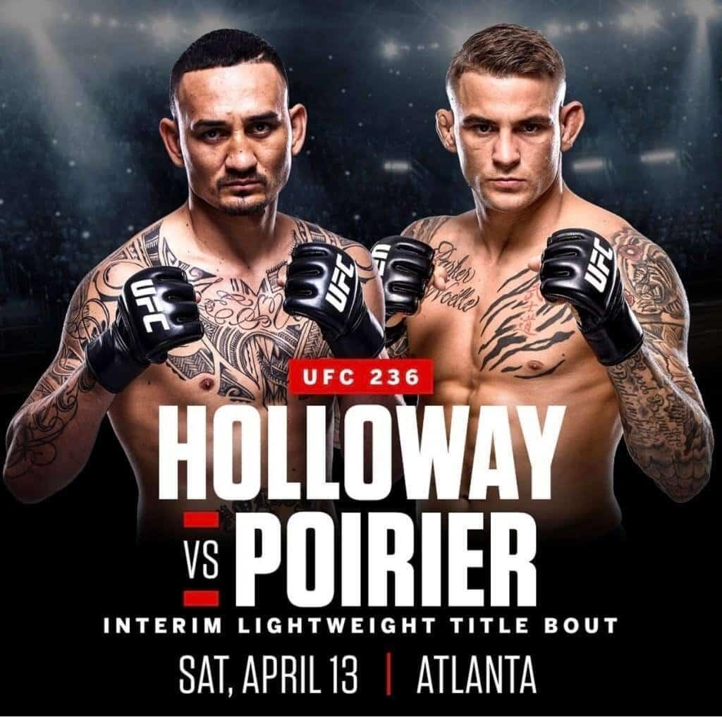 Holloway vs Poirier sat April 13 2019